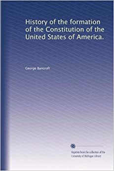 History Of The Formation Of The Constitution Of The United States Of America Volume 2