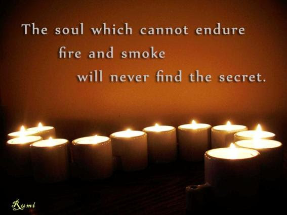 The Soul Which Cannot Endure Fire And Smoke Will Never Find The