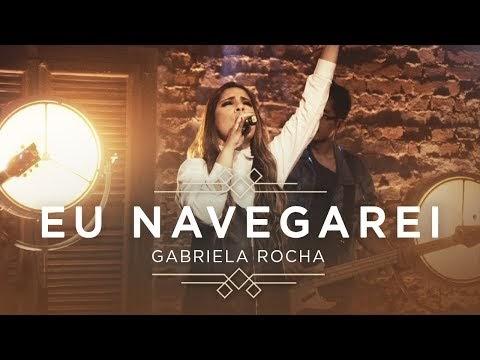 (clipe) Eu navegarei - Gabriela Rocha