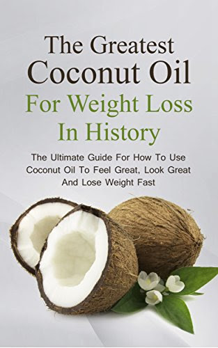 The Ultimate Guide To Coconut Oil And Weight Loss