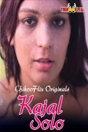 18+ Kajal Solo 2020 ChikooFlix Video Hindi 720p Download
