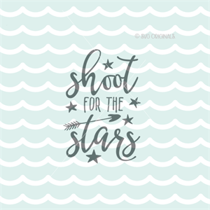 Shoot For The Stars Quote Svg Cutting File