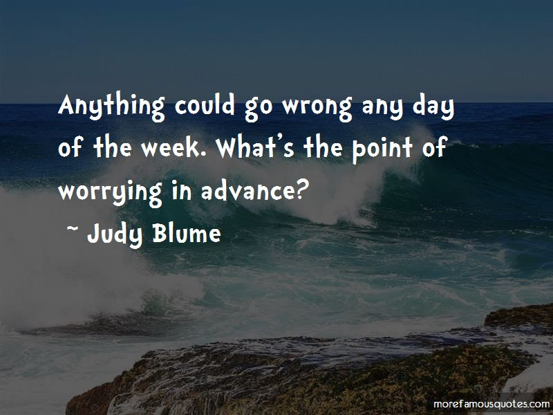 Whats The Point Of Worrying Quotes Top 1 Quotes About Whats The