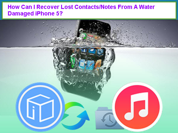 Recover Lost Contacts\/Notes From A Water Damaged iPhone 5