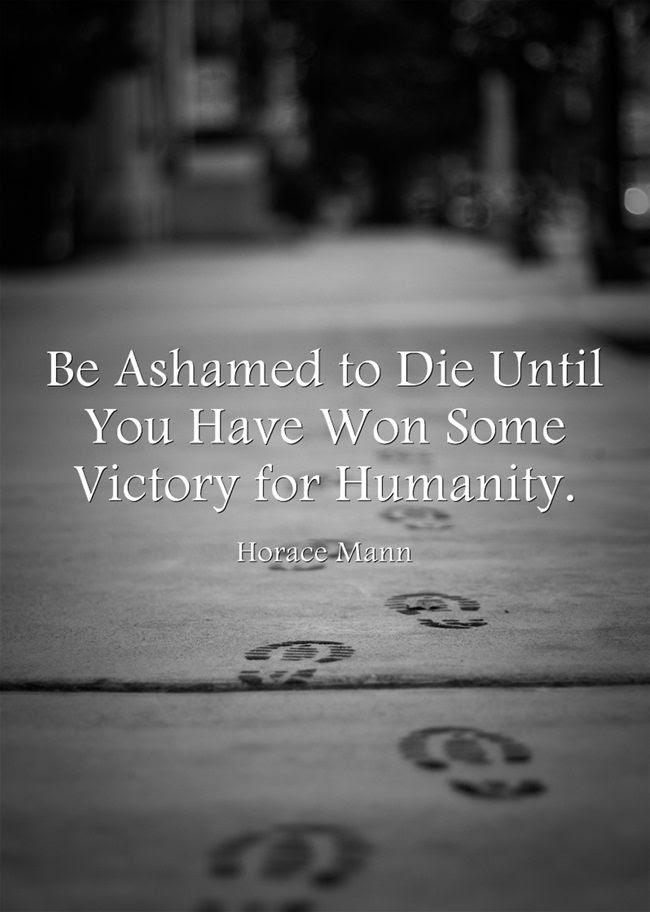 Be Ashamed To Die Until Horace Mann 650x912 Quotesporn