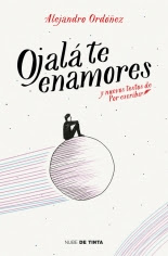 megustaleer - Ojalá te enamores - Alejandro Ordóñez