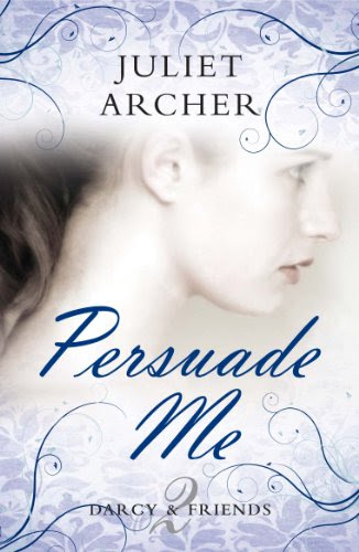 Persuade Me (Darcy & Friends 2)