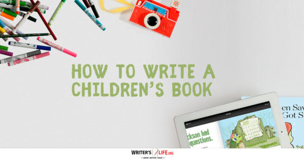 How To Write A Children's Book - www.writerslife.org