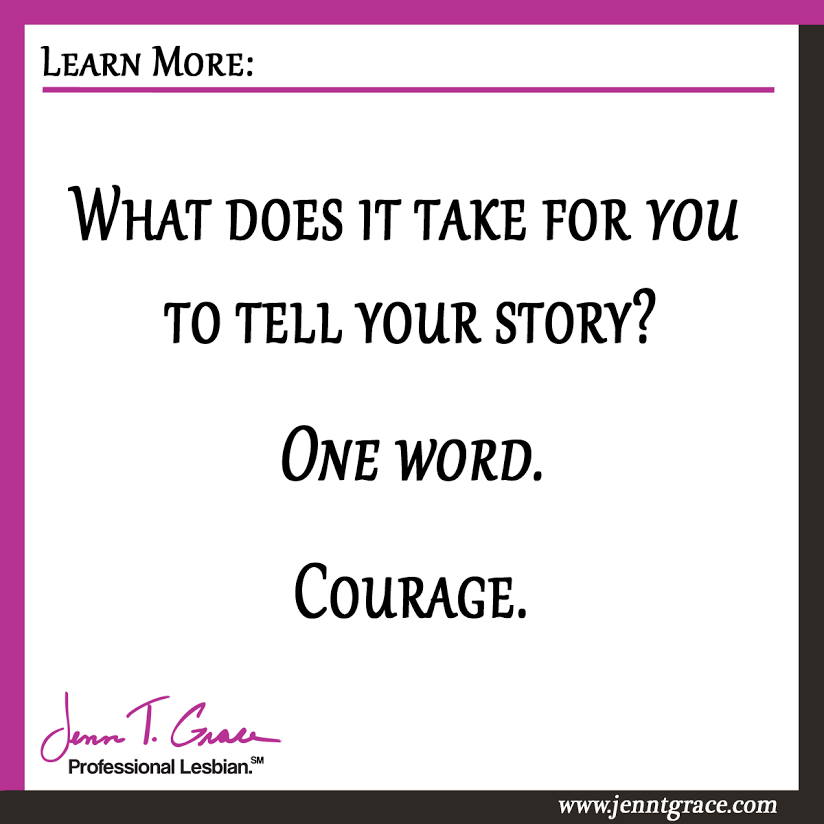 What Does It Take For You To Tell Your Story One Word Courage