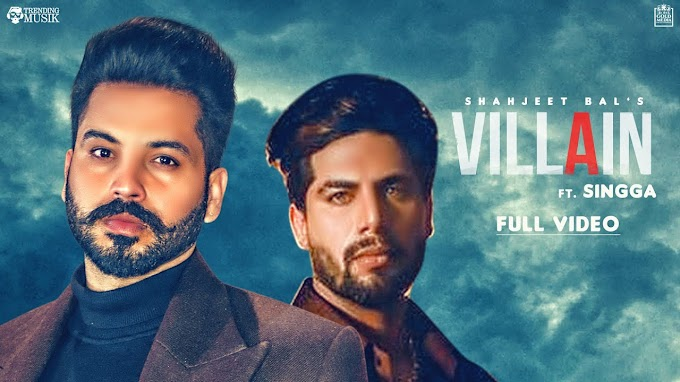 VILLAIN SONG LYRICS - SHAHJEET BAL & SINGGA
