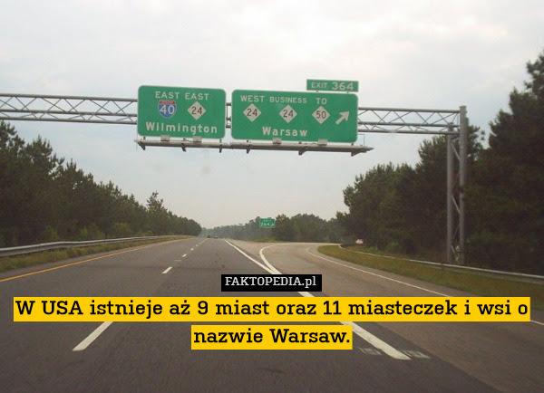 W USA istnieje aż 9 miast oraz – W USA istnieje aż 9 miast oraz 11 miasteczek i wsi o nazwie Warsaw.