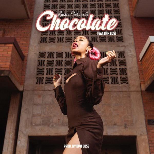 Sister Deborah - chocolate ft. BPM Boss.