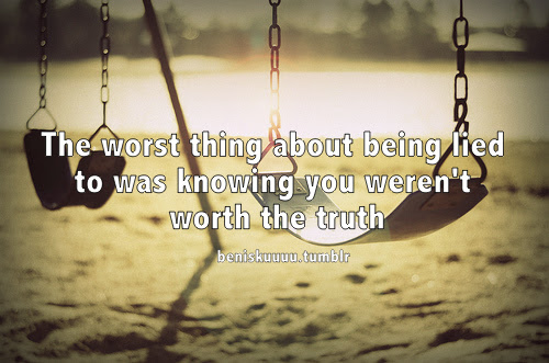 Quotes About Being Lied To 55 Quotes