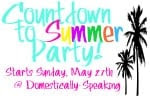 Countdown to Summer Party at Domestically Speaking