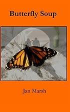 Butterfly soup by Jan Marsh