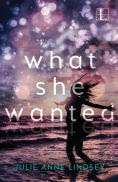 Title: What She Wanted, Author: Julie Anne Lindsey