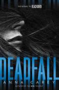 Title: Deadfall, Author: Anna Carey