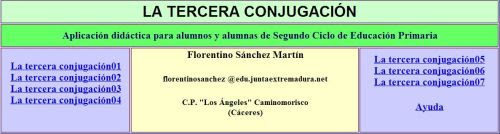 http://cplosangeles.juntaextremadura.net/web/lengua4/laterceraconjugacion/indice.htm