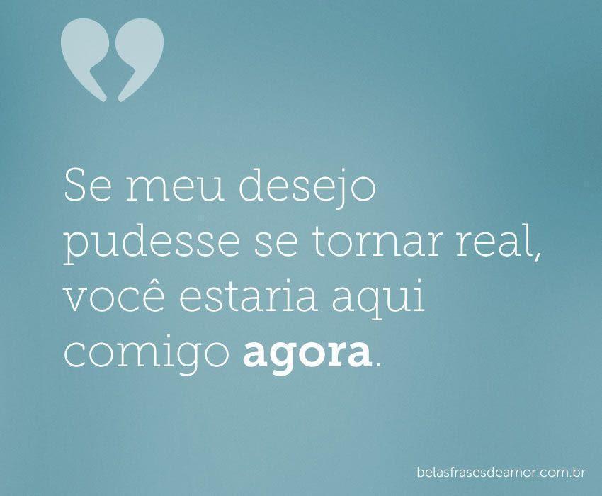 Frases De Amor Frases De Amor Se Meu Desejo Pudesse Se Tornar Real
