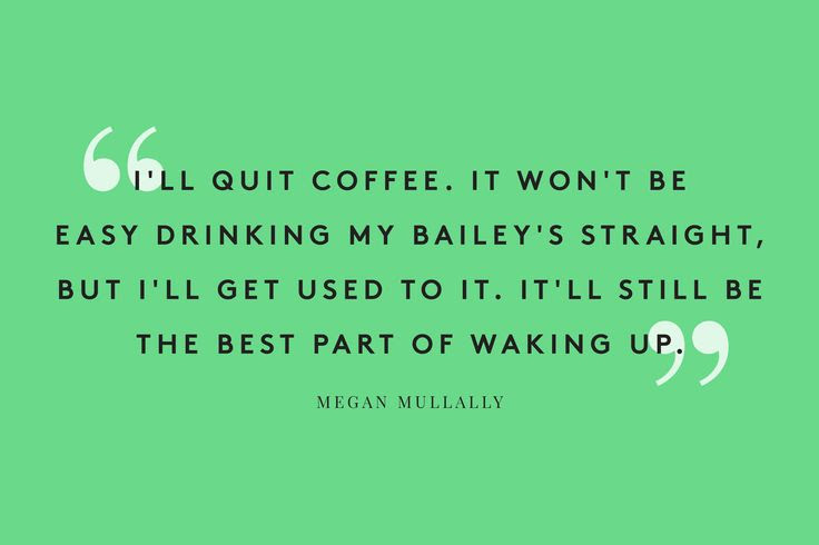 Quotes About Quitting Coffee 11 Quotes
