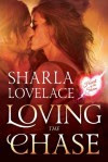 Loving the Chase - Sharla Lovelace