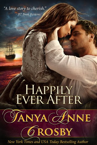 Happily Ever After by Tanya Anne Crosby