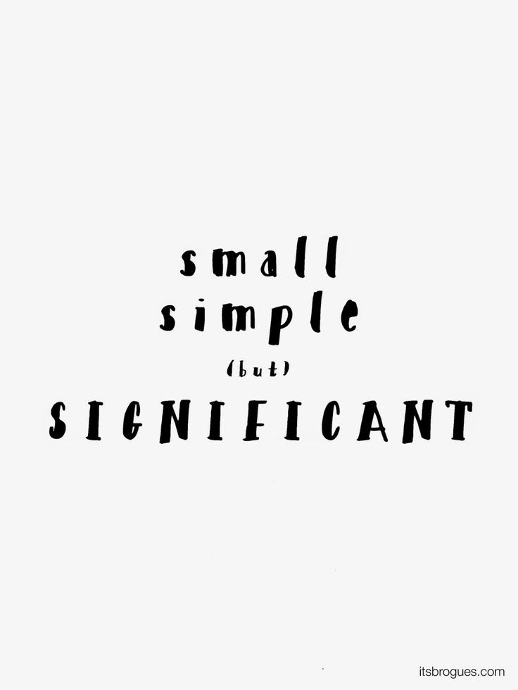 Quotes About Small Simple 74 Quotes