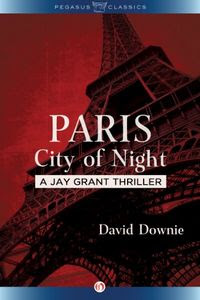 Paris, City of Night by David Downie