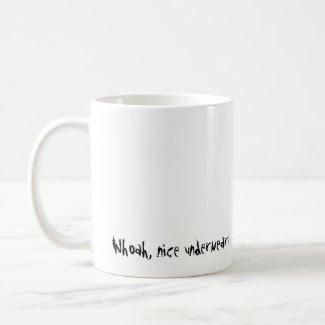 Whoah, nice underwear! mug
