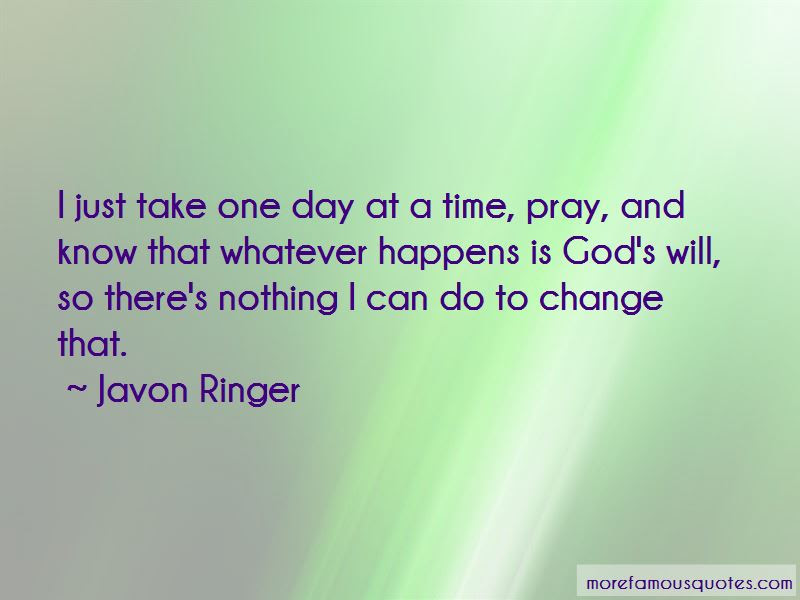 Take One Day At A Time Quotes Top 53 Quotes About Take One Day At A