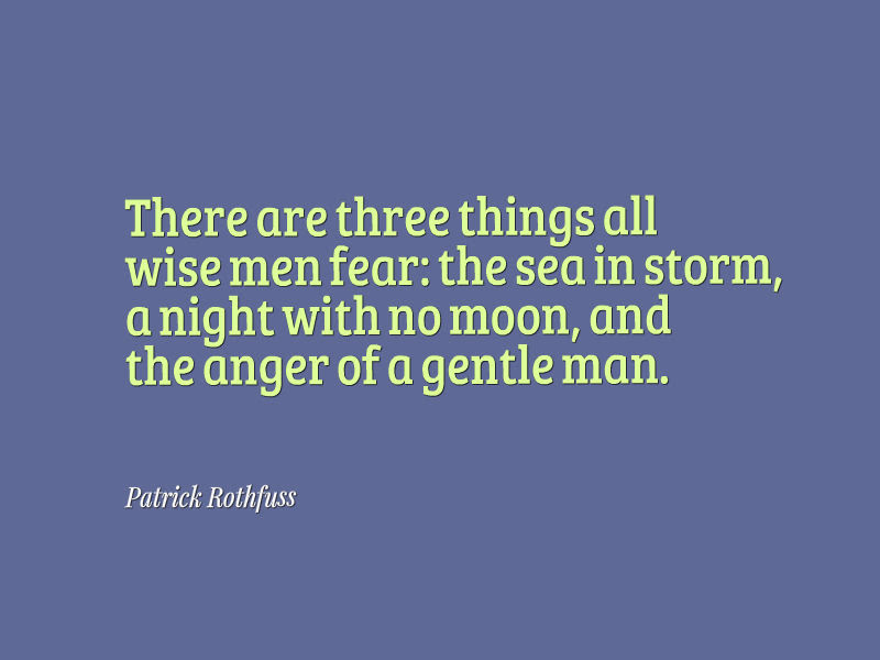 Patrick Rothfuss Quote About Anger Awesome Quotes About Life