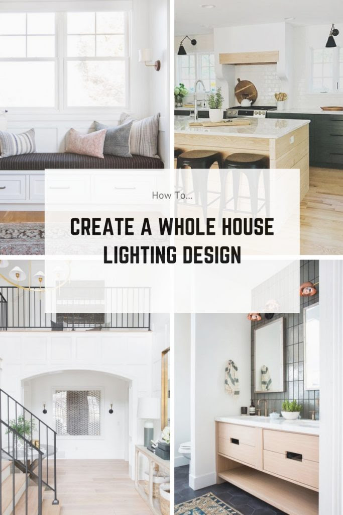 Creating A Whole House Lighting Design Kristina Lynne