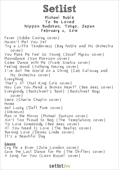 Michael Bublé Setlist Nippon Budokan, Tokyo, Japan 2015, To Be Loved