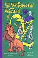 The Wonderful Wizard of Oz (film called The Wizard of Oz) by L. Frank Baum