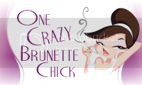 One Crazy Brunette Chick