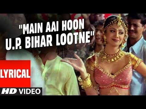 "DJ Songs - ""Main Aai Hoon U.P. Bihar Lootne"" Video    Shool    Ft. Shilpa Shetty"