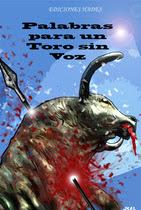 Nuevo libro ''Palabras para un toro sin voz''