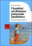 I Bambini ad Altissimo Potenziale Intellettivo