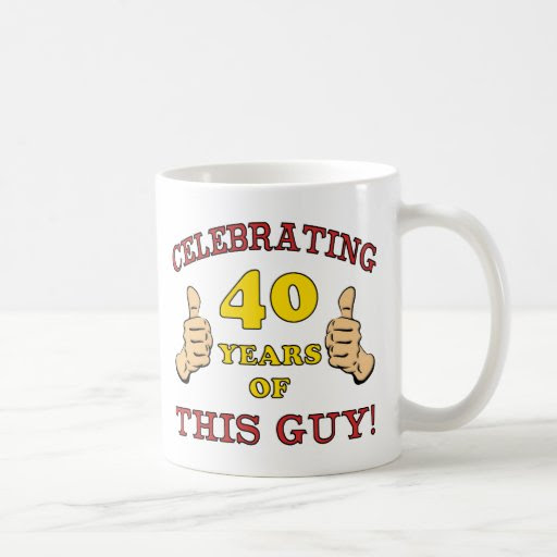 40th Birthday Gift For Him Coffee Mugs
