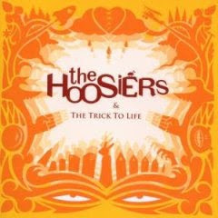 The Hoosiers - The Trick To Life