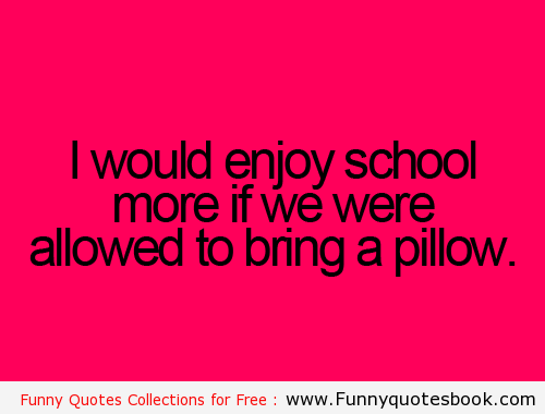 Funny School Quotes About Life. QuotesGram