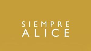 Ver El Siempre Alice 2014 Película Completa En Español Latino Ver Películas Online Gratis