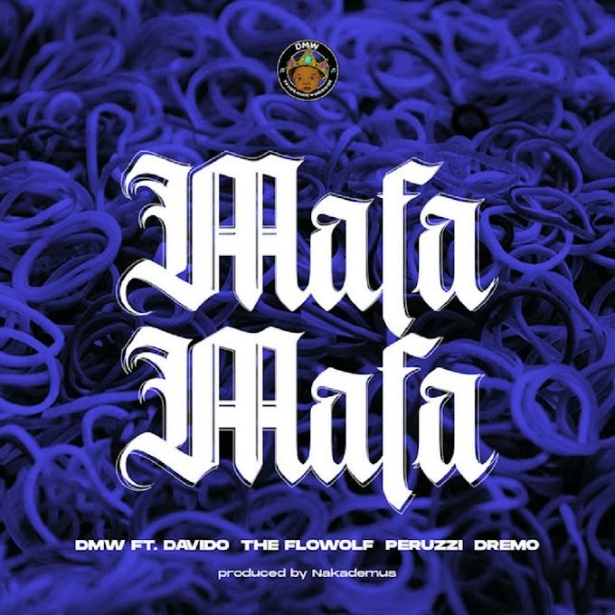 DMW – Mafa Mafa (feat. Davido, Dremo, Peruzzi, The Flowolf)   MP3