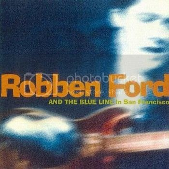 An Overdose Of Fingal Cocoa Robben Ford Amp The Blue Line
