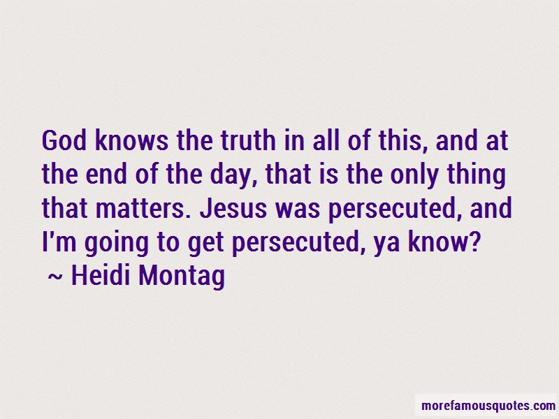 Quotes About God Knows The Truth Top 46 God Knows The Truth Quotes