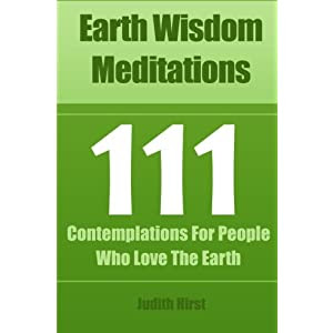 Earth Wisdom Meditations: 111 Contemplations For People Who Love The Earth