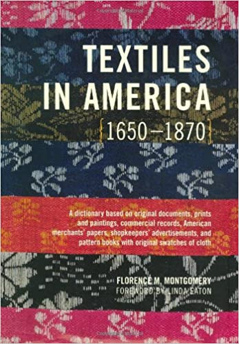 """Cover of """"Textiles in America 1650-1870"""" by Florence M. Montgomery"""