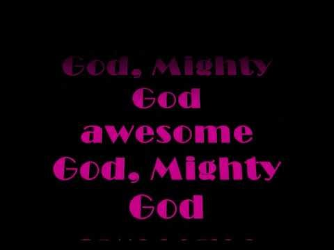 Awesome God Mighty God You Are Highly Lifted Up Lyrics