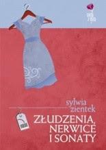 Złudzenia, nerwice i sonaty - Sylwia Zientek