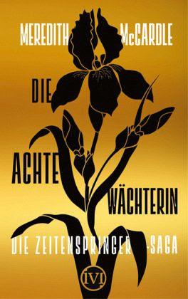 Die achte Wächterin / Die Zeitenspringer-Saga Bd.1 - McCardle, Meredith
